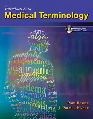 Introduction To Medical Terminology With Student By Besser, Pam, Ph.D./ Fisher, J. Patrick