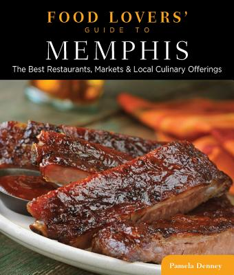 Food Lovers' Guide to Memphis By Denney, Pamela
